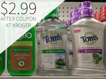 Tom's of Maine Alcohol Free Mouthwash Just $2.99 At Kroger
